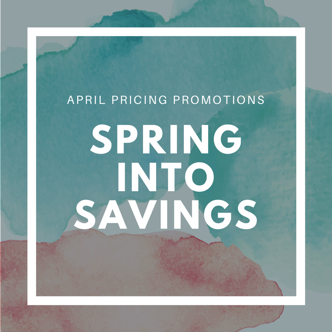 Spring Into Savings with these April pricing promotions!